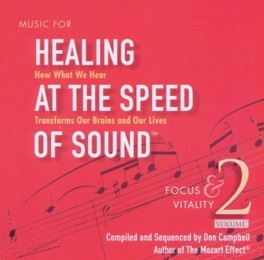 HEALING AT THE SPEED OF.. .. SOUND 2  // FOCUS & VITALITY DON CAMPBELL, CD