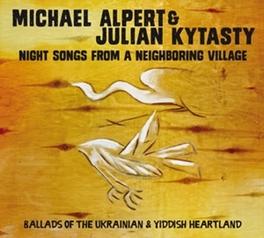 NIGHTSONGS FROM A NEIGHBORING VILLAGE ALPERT, MICHAEL & JULIAN, CD