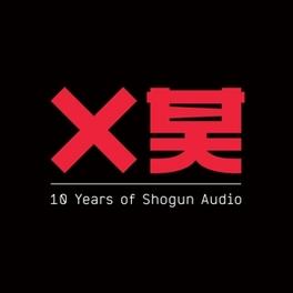 10 YEARS OF SHOGUN AUDIO V/A, CD