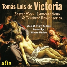EASTER WEEK LAMENTATIONS CHOIR OF TRINITY COLLEGE/RICHARD MARLOW T.L. DE VICTORIA, CD