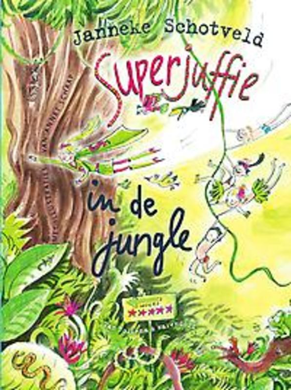Superjuffie in de jungle Janneke Schotveld, Hardcover