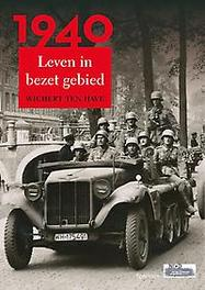 1940 leven in bezet gebied, Have, Wichert ten, Paperback