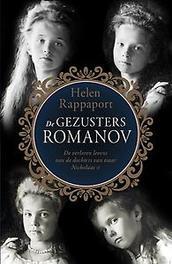 De gezusters Romanov de verloren levens van de dochters van tsaar Nicholaas II, Helen Rappaport, Paperback