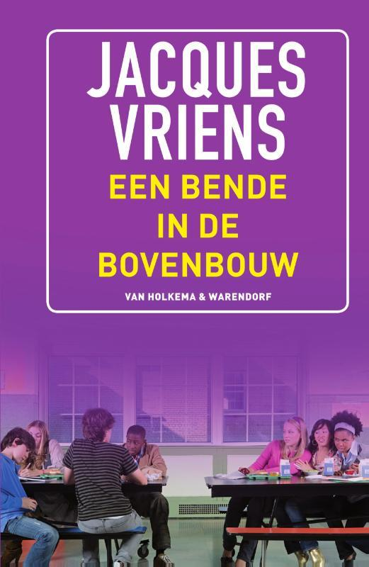 Een bende in de bovenbouw Jacques Vriens, Hardcover