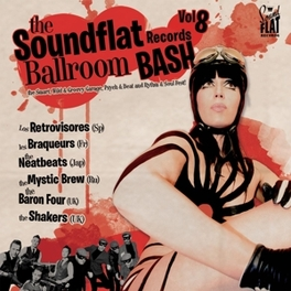 SOUNDFLAT BALLROOM BASH 8 W/NEATBEATS/BARON FOUR/SHAKERS/LES BRAQUEURS/AO. V/A, CD