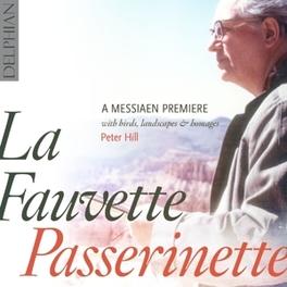 LA FAUVETTE PASSERINETTE PETER HILL O. MESSIAEN, CD