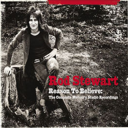 REASON TO BELIEVE -COMPLE COMPLETE RECORDINGS 1969-1974 ROD STEWART, CD