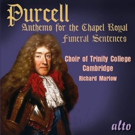 ANTHEMS FOR THE CHAPPEL R CHOIR OF TRINITY COLLEGE/RICHARD MARLOW H. PURCELL, CD