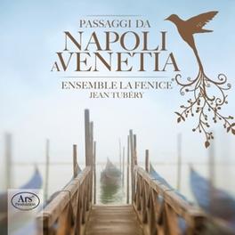 PASSAGGI DA NAPOLI A VENE ENSEMBLE LA FENICE/JEAN TUBERY C. DE RORE, CD
