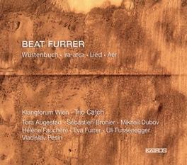 WUSTENBUCH KLANGFORUM WIEN/TRIO CATCH B. FURRER, CD