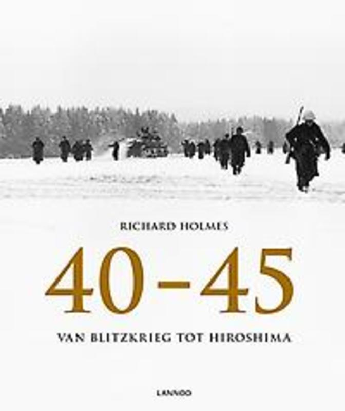40-45 Van Blitzkrieg tot Hiroshima, Richard Holmes, Hardcover