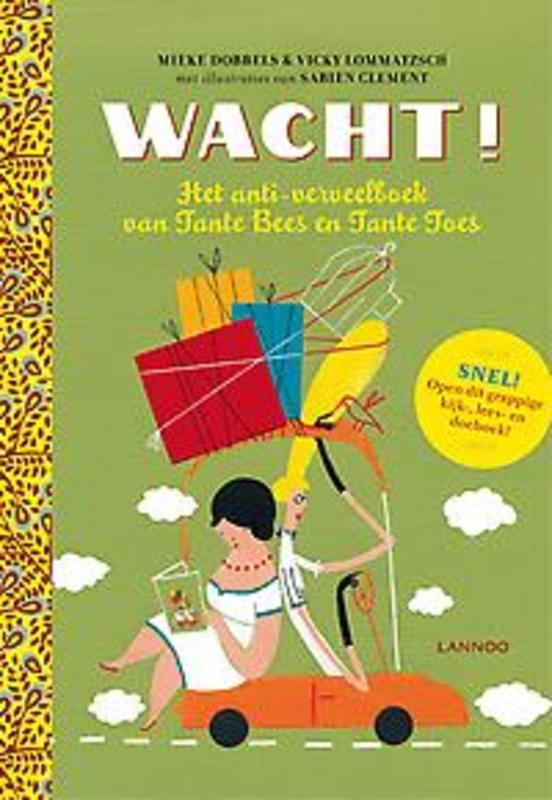 Wacht! het anti-verveelboek van Tante Bees en Tante Toes, Dobbels, Mieke, Hardcover