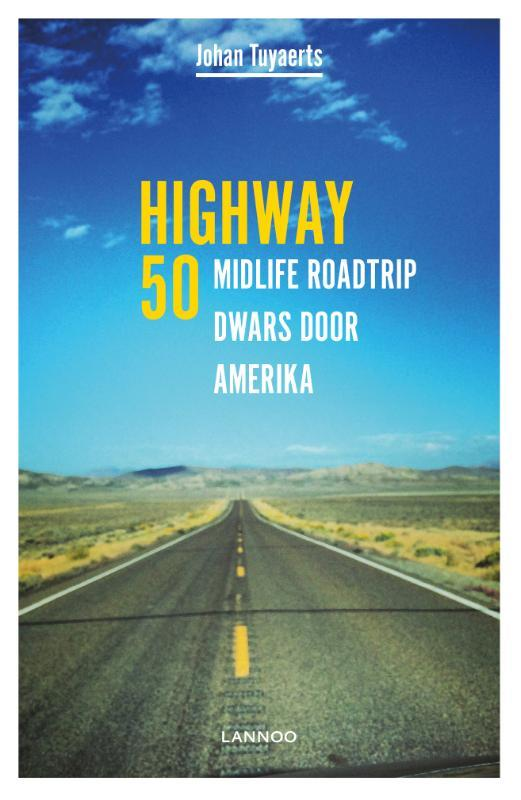 Highway 50 midlife roadtrip dwars door Amerika, Tuyaerts, Johan, Paperback