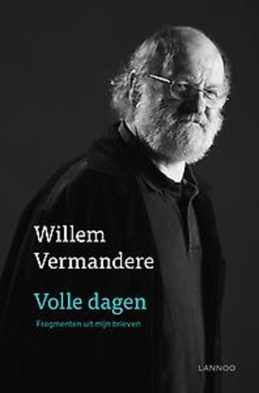 Volle dagen Fragmenten uit mijn brieven, Vermandere, Willem, Hardcover