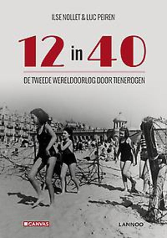 12 in 40 De tweede wereldoorlog door tienerogen, Nollet, Ilse, Hardcover