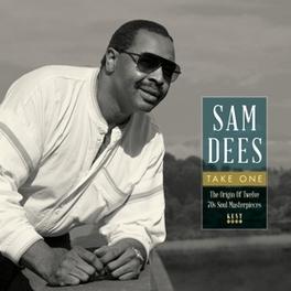 TAKE ONE THE ORIGIN OF TWELVE 70'S SOUL MASTERPIECES SAM DEES, LP