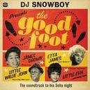DJ SNOWBOY PRESENTS THE.. .. GOOD FOOT // * THE SOUNDTRACK TO HIS SHOHO NIGHT *