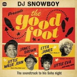 DJ SNOWBOY PRESENTS THE.. .. GOOD FOOT // * THE SOUNDTRACK TO HIS SHOHO NIGHT * V/A, LP