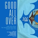GOOD ALL OVER * RARE SOUL FROM THE WESTBOUND RECORDS VAULTS 1969-75 *