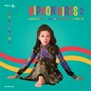NIPPON GIRLS 2 * JAPANESE POP - BEAT & ROCK'N'ROLL - 1966-70 *