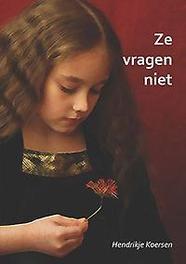Ze vragen niet Hendrikje Koersen, Paperback
