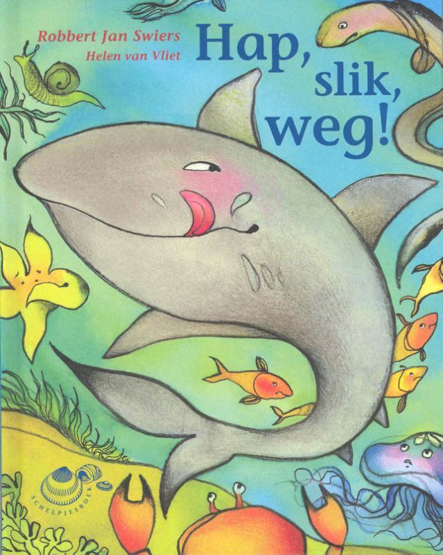 Hap, slik, weg! Schelpjes, Robbert Jan Swiers, Hardcover