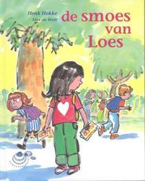 De smoes van Loes Schelpjes, Hokke, Henk, Hardcover