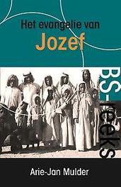 Het evangelie van Jozef BS-reeks, Mulder, Arie-Jan, Paperback