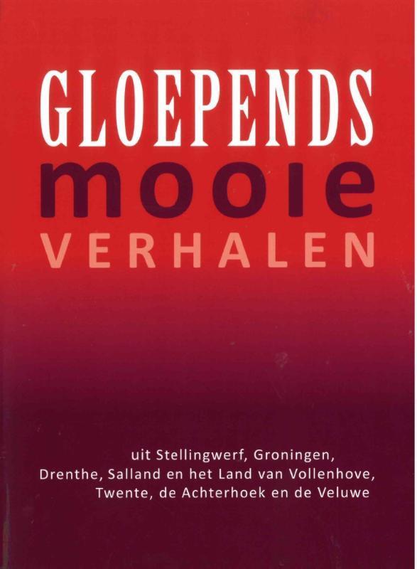 Gloepends mooie verhalen uit Stellingwerf, Groningen, Drenthe, Salland, het Land van Vollenhove, Twente, de Achterhoek en de Veluwe, Paperback