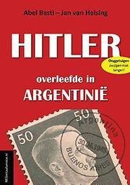 Hitler overleefde in Argentinie, Abel Basti, Paperback
