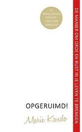 Opgeruimd! de manier om orde en rust in je leven aan te brengen, Kondo, Marie, Paperback