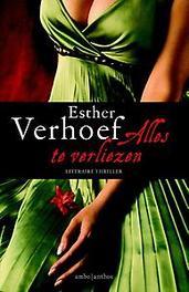 Alles te verliezen Verhoef, Esther, Hardcover