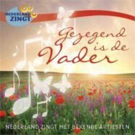GEZEGEND IS DE VADER NEDERLAND ZINGT V/A, CD