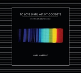 TO LOVE UNTIL WE SAY.. ... GOODBYE MARC MARZENIT, CD