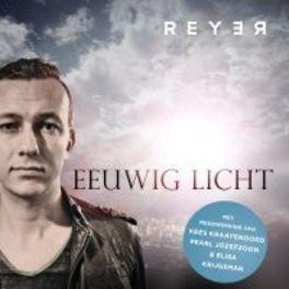 EEUWIG LICHT REYER, CD