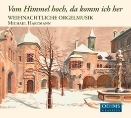 VOM HIMMEL HOCH, DA.. .. KOMM ICH MICHAEL HARTMANN, CD