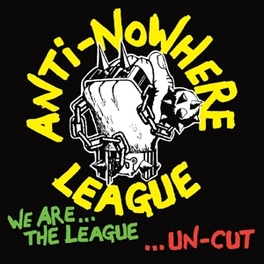 WE ARE THE LEAGUE...UNCUT BRAND NEW & ROWDY, RE-RECORDINGS OF THE LEAGUE'S DEBUT ANTI-NOWHERE LEAGUE, CD