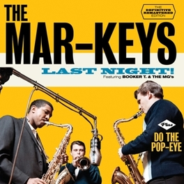 LAST NIGHT!/DO THE.. .. POP-EYE - PLUS 5 BONUS TRACKS MAR-KEYS, CD