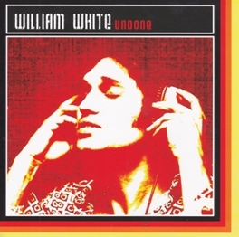 UNDONE WILLIAM WHITE, CD