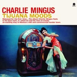 TIJUANA MOODS -HQ- 180 GR. // PLUS 1 BONUS TRACK & DOWNLOAD CODE CHARLES MINGUS, Vinyl LP