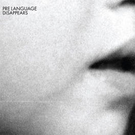 PRE LANGUAGE DISAPPEARS, CD