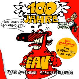 100 JAHRE EAV ...IHR.. .. HABT ES SO GEWOLLT! Audio CD, EAV, CD
