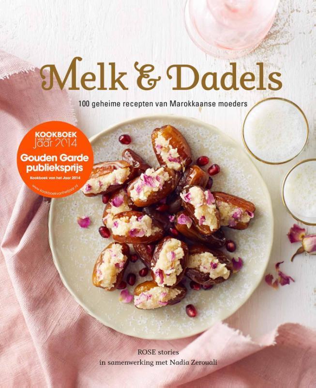 Melk & dadels 100 geheime recepten van Marokaanse moeders, Nadia Zerouali, Hardcover