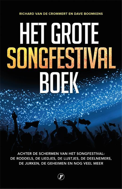 Het grote songfestival boek achter de schermen van het songfestival: de roddels, de liedjes, de deelnemers, de jurken, de geheimen en nog veel meer, Van de Crommert, Richard, Paperback