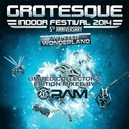 GROTESQUE INDOOR.. .. FESTIVAL 2014 - WINTER WONDERLAND MIXED BY RAM