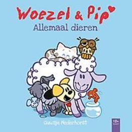 Allemaal dieren Woezel en Pip, Guusje Nederhorst, Hardcover