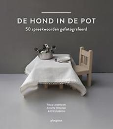 De hond in de pot 50 spreekwoorden en gezegden gefotografeerd, Lindeboom, Tosca, Hardcover