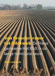 Van broedertrouw tot bildtweb de Friese gemeente Het Bildt in de lange twintigste eeuw, Kuiken, Kees, Hardcover