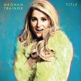 TITLE Meghan Trainor, CD