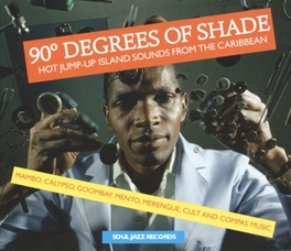 90 DEGREES OF SHADE * HOT JUMP-UP ISLAND SOUNDS FROM THE CARIBBEAN * V/A, CD
